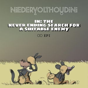 niedervolthoudini, 'in: The Never Ending Search for a Suitable Enemy'